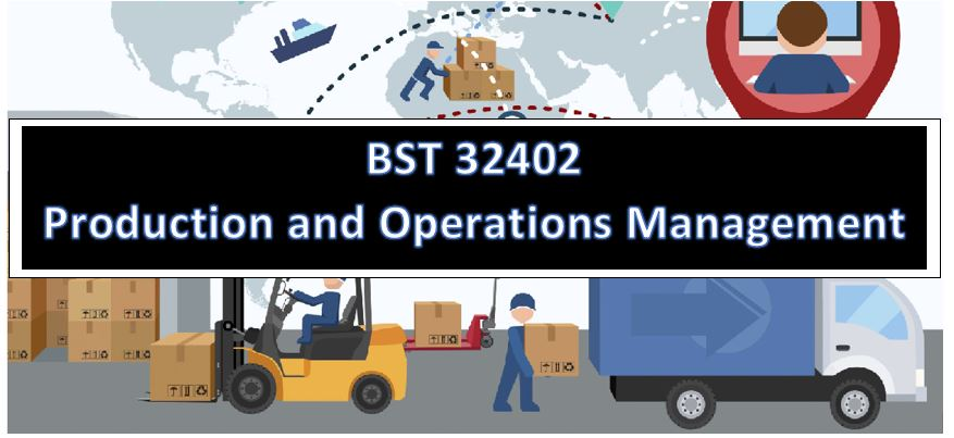 BST 32402 - Production & Operations Management