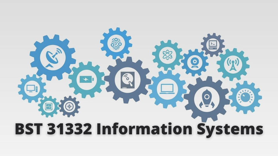 BST 31332 - Information Systems - 2021